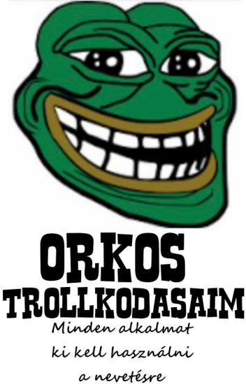 Orkos Trollkodásaim