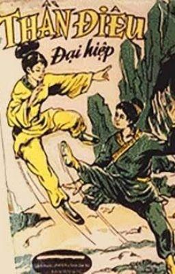 Đọc truyện Thần Điêu Đại Hiệp - Bản dịch cũ 1965, NXB Hương Hoa, VNCH