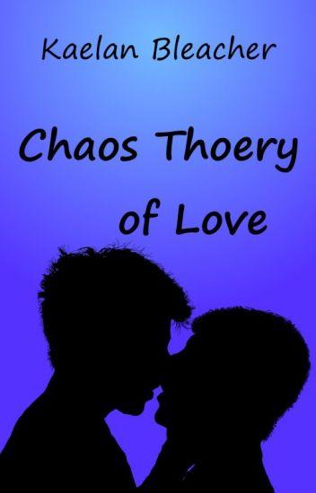 Chaos Theory of Love - Kaelan - Wattpad