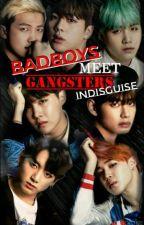 BADBOYS MEET GANGSTERS INDISGUISE (BTS FF) by rhouiceline_02