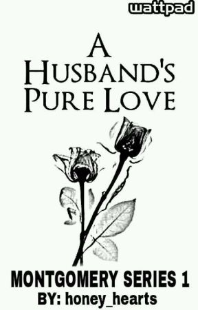 A Husband's Pure Love (Completed) by honey_hearts