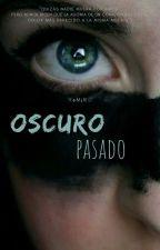 Oscuro Pasado  by yajaira_3000