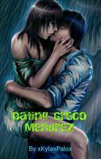 Dating Greco Mendrez by MariaxKyla