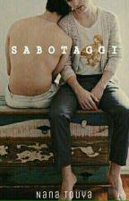 Sabotaggi ~ Saschefano. by Nanatouya7