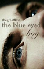 The Blue Eyed Boy by thegreatflaw