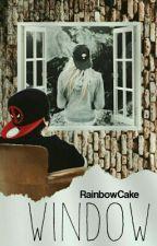 《Window》(Rdg) HOT <PAUSADA> by RainbowCakeftRuben