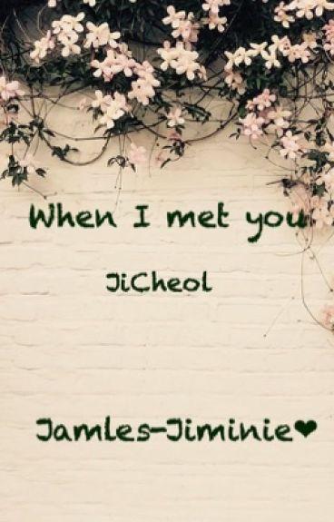 When I met you [Jicheol]