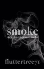 smoke [underswap papyrus x reader] by nagiseku
