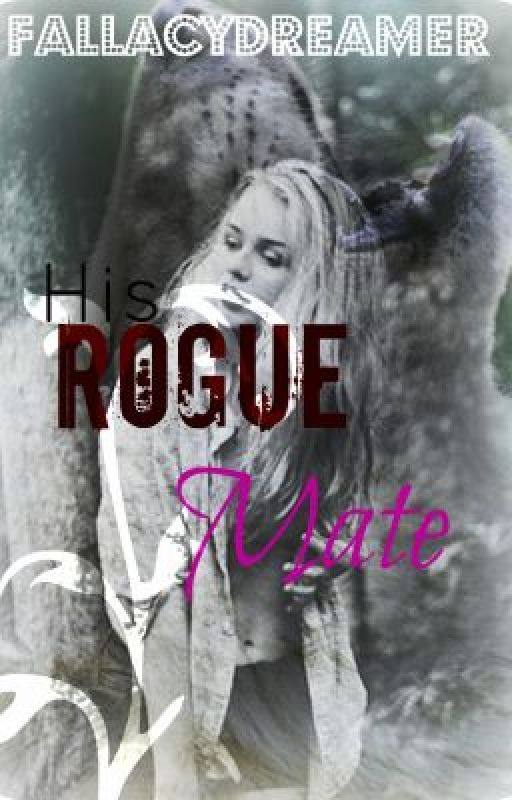 His Rogue Mate by FallacyDreamer