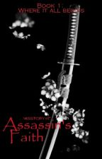 Assassin's Faith (Book 1 Completed)  by misstoryme