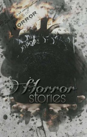 Horror stories by SultanaBianca
