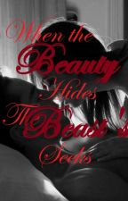 When The Beauty Hides, The Beast Seeks (Editing) by Ra1_1ssa