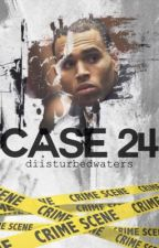 Case 24  by diisturbedwaters