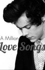 A Million Love Songs | Harry Styles | Book 2 by carrot_girl_loves_1D