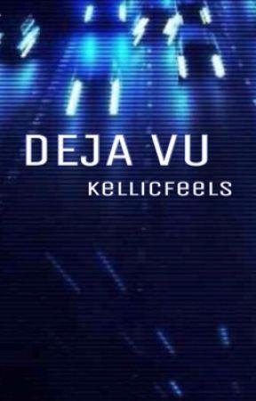 Deja Vu → Kellic by kellicfeels