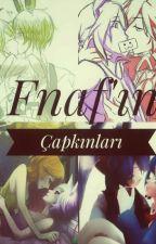 Fnaf'ın Çapkınları  by RabbitKurosaki-