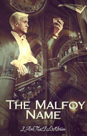 The Malfoy Name  by IAmThatIsLothlorien