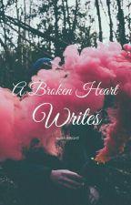 A Broken Heart Writes by Udolisa_