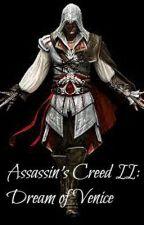 Assassin's Creed II: Dream of Venice by CyanideTears