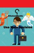 Una Mala Decision by ElColombianito