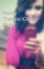 Family Therapy: Cullen Style! by B_Bear