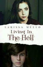 Living In The Hell • Twd by ourgrhee