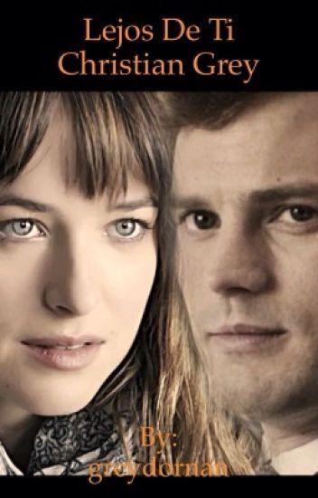 Lejos de ti, Christian Grey (Primera Temporada)