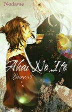 Akai No Ito (Le Fil Rouge Du Destin) Livre 3 by Kaori87