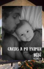 Cartas a mi primer bebé ♡ lrh  by trafeluc
