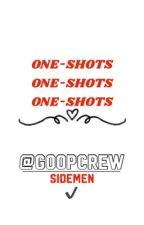 One-Shots! | Sidemen ✔️ by -kryoz