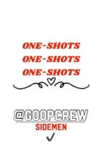 One-Shots! | Sidemen ✔️ by krybabycrew