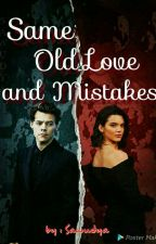 Same Old Love and Mistakes (Hendall) by sawudya