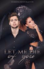 Let me die of you|| L.H. by chieditilperche