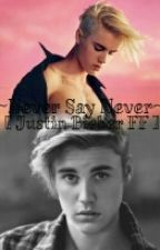 ~Never Say Never~ [Justin Bieber FF] by Preby15