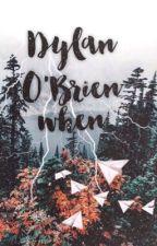 ♡Dylan O'Brien when♡ by shawnsxroses