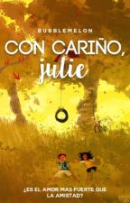 Con Cariño, Julie© #Wattys2016 #PPAwards by ChuXeDulce