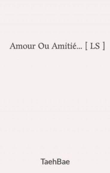 Amour Ou Amitié... [Larry Stylinson] ❤