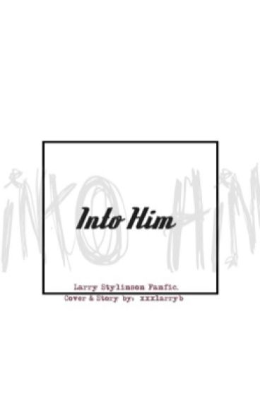 Into Him . Larry Stylinson