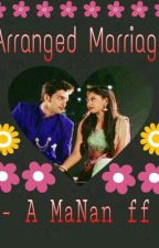 Arranged Marriage - MaNan ff by SonaliSona7