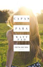 Capas para Wattpad  by FeitaDeSol