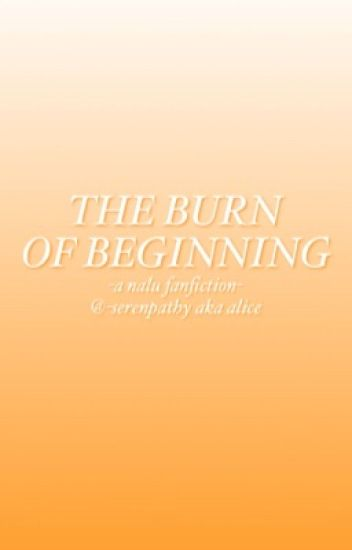 The Burn of Beginning | E.N.D.
