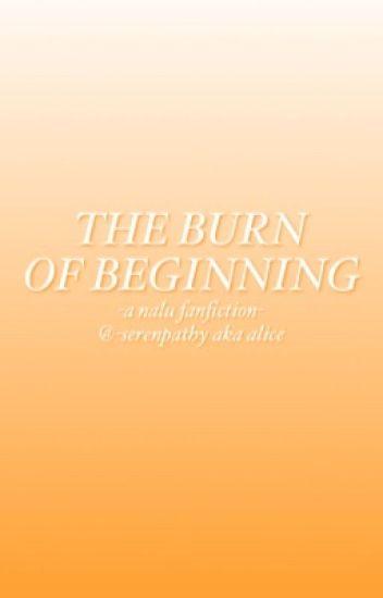 The Burn of Beginning   E.N.D.