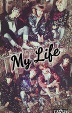 My Life  by ellynekech