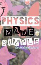 Physics Year 11 Gcse made simple by Iluv2edgedSword