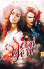 Need You || Sequel to Protect You by ElissStyles