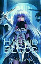 Hybrid Blood (Book 1 Of Hybrids Blood) by Kirakiana20