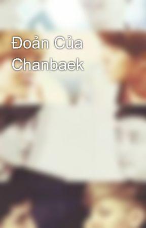 Đoản Của Chanbaek  by banhgaomochi