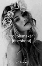 TROUBLEMAKER  by 12zahra