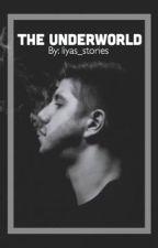 The underworld • מוקפא by liyas_stories