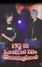 No!!! Look At Me (Saranghae) [ChanBaek] by ParkByunB